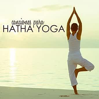 Canciones para Hatha Yoga - Música de Fundo para Yoga Asanas ...