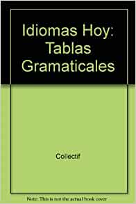 Idiomas Hoy: Tablas Gramaticales (Spanish Edition): 9788487099656