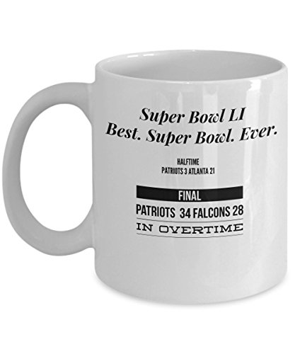 Super Bowl LI was the best ever. First to go into overtime. This novelty mug commemorates the Patriots victory over the Falcons February 5, 2017 (15 oz) (Tom Brady The Best Quarterback Ever)