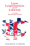 Law, Legislation and Liberty, Volume 1: Rules and Order: 001 (Law, Legislation, and Liberty)