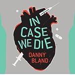 In Case We Die | Danny Bland