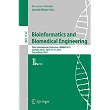 Bioinformatics and Biomedical Engineering: Third International Conference, IWBBIO 2015, Granada, Spain, April 15-17, 2015. Proceedings, Part I (Lecture Notes in Computer Science)