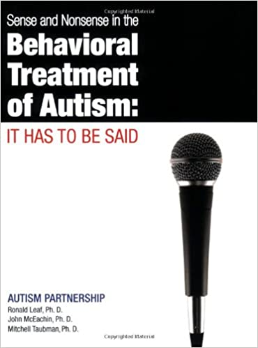 Sense and Nonsense in the Behavioral Treatment of Autism: It ...