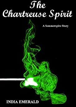 The Chartreuse Spirit: A Sommerspire Story by [Emerald, India]