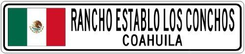 Custom Street Sign RANCHO ESTABLO LOS CONCHOS, COAHUILA - Mexico Flag City Sign - 4x18 Inches Aluminum Metal Sign (Custom Conchos)