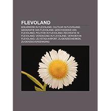 Flevoland: Bouwwerk in Flevoland, Cultuur in Flevoland, Geografie van Flevoland, Geschiedenis van Flevoland, Politiek in Flevoland