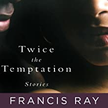 Twice the Temptation Audiobook by Francis Ray Narrated by Betty Hart