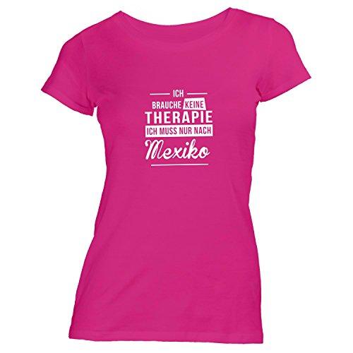 Damen T-Shirt - Ich Brauche Keine Therapie Mexiko - Therapy Urlaub Mexico Pink IQoc1GOgd