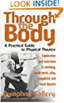 Through The Body: A Practical Guide t...