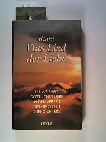 Das Lied Der Liebe Die Weisheit Gottlicher Liebe In Den Versen Des Grossten Sufi Dichters Amazon Co Uk 9783453095595 Books