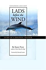 Lads Before the Wind: Diary of a Dolphin Trainer Paperback