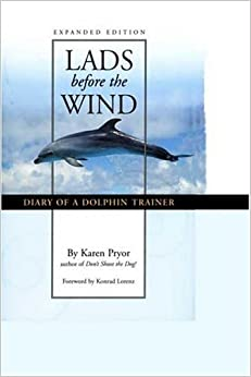 Lads Before the Wind : Diary of a Dolphin Trainer
