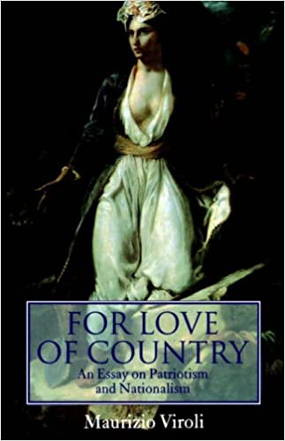 for love of country an essay on patriotism and nationalism  for love of country an essay on patriotism and nationalism amazon co uk maurizio viroli 9780198293583 books