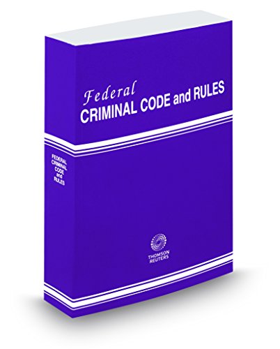 Federal Criminal Code And Rules  2018 Ed