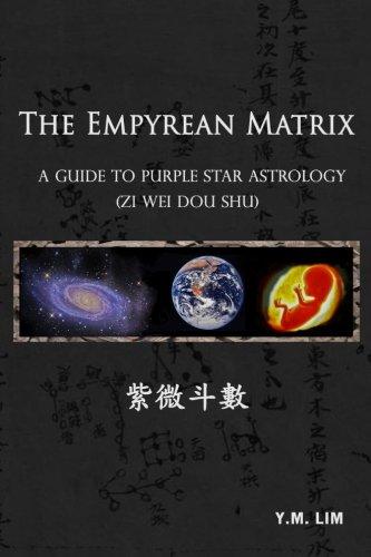 The Empyrean Matrix: A Guide to Purple Star Astrology (Zi Wei Dou Shu)