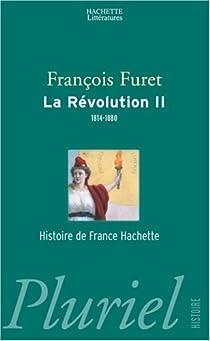 La Révolution. Tome 2 : 1814-1880 par Furet