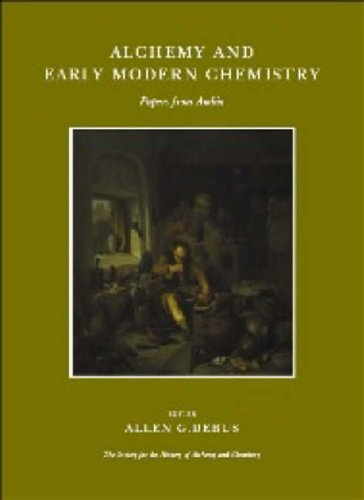 Alchemy and Early Modern Chemistry: Papers from Ambix