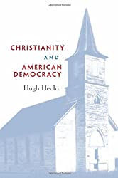 Christianity and American Democracy (The Alexis de Tocqueville Lectures on American Politics)