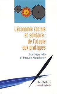 L'économie sociale et solidaire : De l'utopie aux pratiques par Pascale Moulévrier