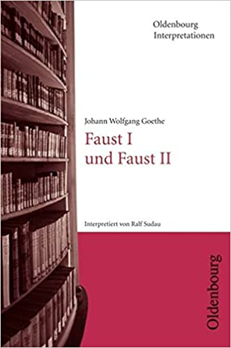 Oldenbourg Interpretationen Faust I Und Faust Ii Band 64 Amazon