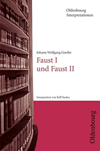 Oldenbourg Interpretationen: Faust I und Faust II: Band 64