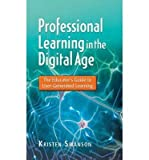 img - for Professional Learning in the Digital Age: The Educator's Guide to User-Generated Learning (Paperback) - Common book / textbook / text book