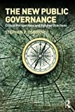 The New Public Governance : Critical Perspectives and Future Directions, , 0415494621