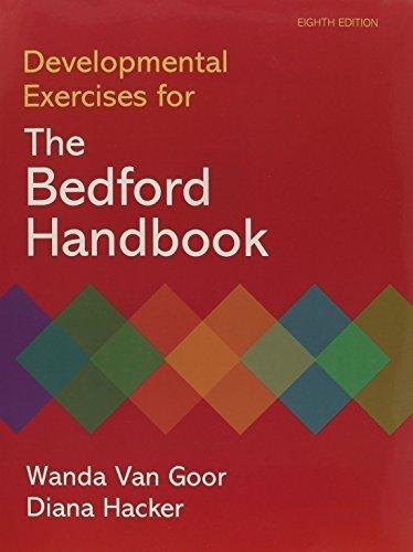Developmental Exercises for The Bedford Handbook 8th edition by Hacker, Diana, Van Goor, Wanda (2010) Paperback ()