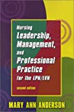 Nursing Leadership, Management, and Professional Practice for the LPN/LVN, Anderson, Mary Ann, 0803607946