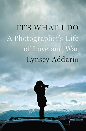 Pdf Photography It's What I Do: A Photographer's Life of Love and War