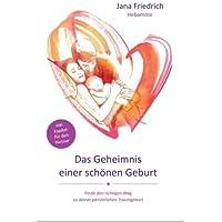 Das Geheimnis einer schönen Geburt: Geburtsvorbereitung zwischen Hypnobirthing, Kaiserschnitt und Hausgeburt. So wird die Entbindung Deines Babys zu einem schönen Erlebnis. Ohne Angst vor der Geburt.