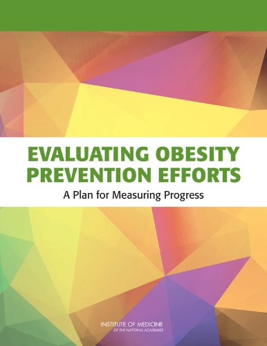 Evaluating Obesity Prevention Efforts by Heather Breiner , Lawrence W. Green , Leslie Sim, Publisher : National Academies Press
