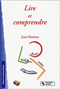 Lire et comprendre par Jean Glorieux