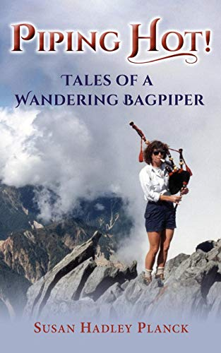 Piping Hot! Tales of a Wandering Bagpiper