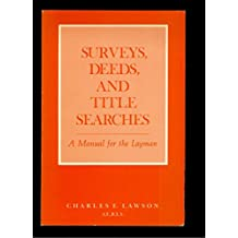 Surveys, Deeds, and Title Searches: A Manual for the Layman