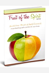 Fruit of Self Control (Fruit of the Spirit Series Book 1) Kindle Edition