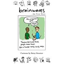 Brainwaves... The First Wave