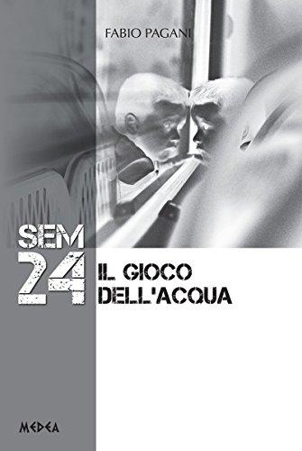SEM 24 Il gioco dell'acqua (Italian Edition)