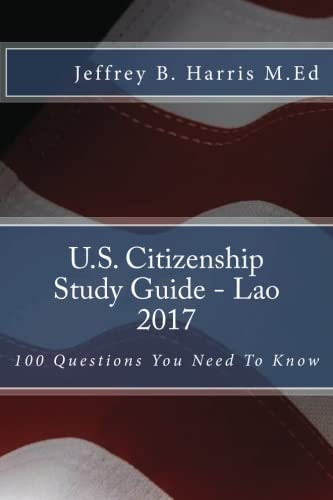 U.S. Citizenship Study Guide - Lao: 100 Questions You Need To Know