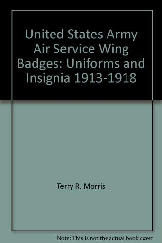 (United States Army Air Service wing badges: Uniforms, and insignia, 1913-1918)