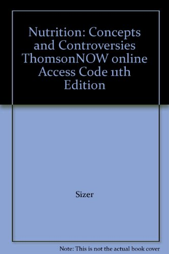 Nutrition: Concepts and Controversies ThomsonNOW online Access Code 11th Edition