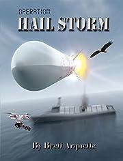 Operation Hail Storm (Hail Series Book 1)