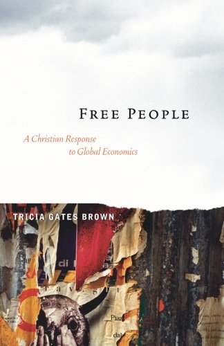 Free People: A Christian Response to Global Economics