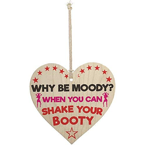 Georgia Barnard Why Be Moody Shake Your Booty Hanging Heart Gift Novelty Friendship Plaque Sign Door Sign Decorative Wall Sign Heart Wood Sign Keepsake Gift Sign 4'' x 4'' Wood Sign