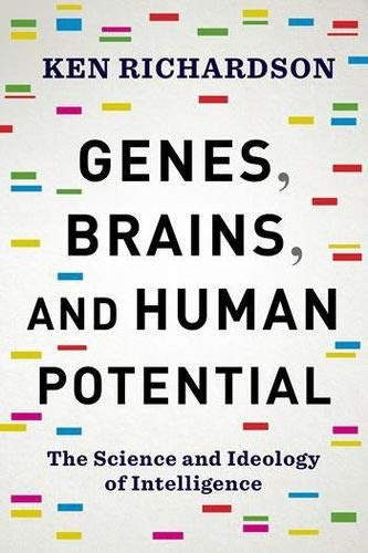 Genes, Brains, and Human Potential: The Science and Ideology of Intelligence