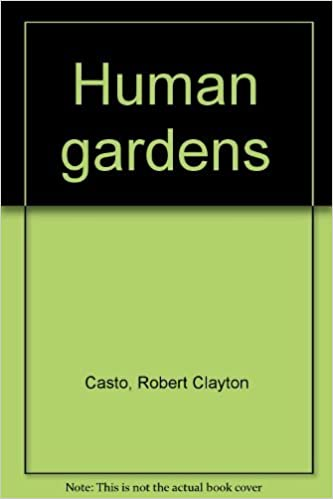 Human gardens: Robert Clayton Casto: 9780919897588: Amazon.com: Books