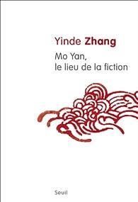 Mo Yan, le Lieu de la Fiction par Yin De Zhang