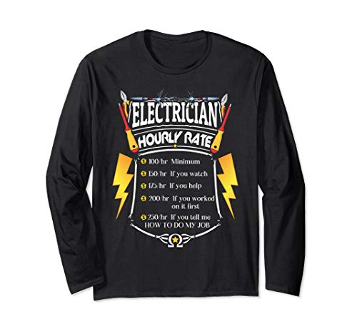 Electrician Hourly Rate Funny Journeyman Wiring Pro Long Sleeve T-Shirt