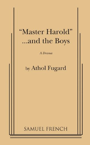 """Master Harold"". . . and the Boys"