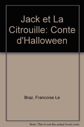 Jack et La Citrouille: Conte (Une Citrouille D'halloween)